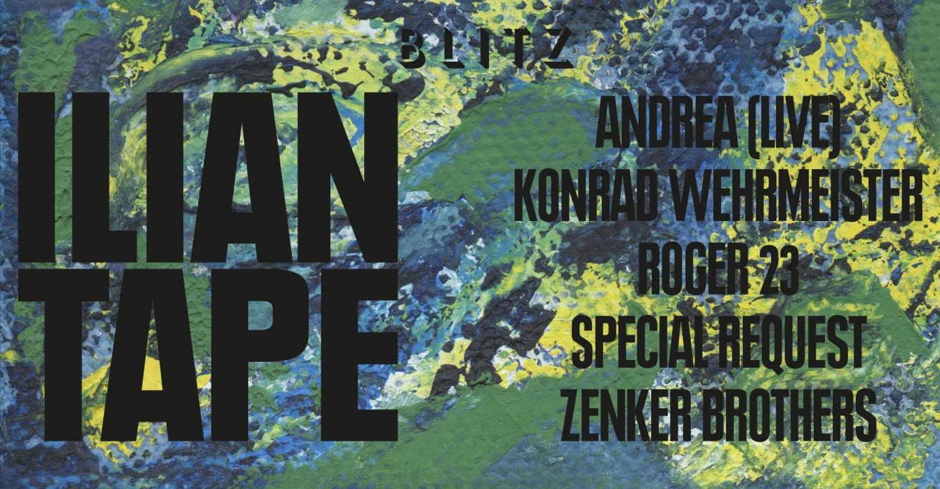 Cancelled — Ilian Tape with Andrea, Special Request, Zenker Brothers and More