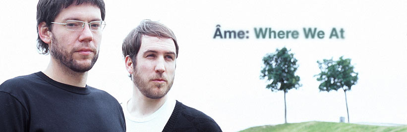 Âme Interview: Where We At