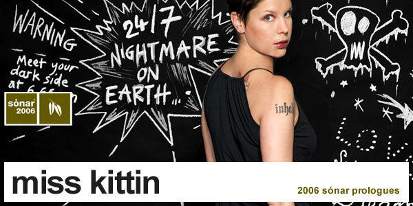 Sonar 2006 Prologues : Miss Kittin