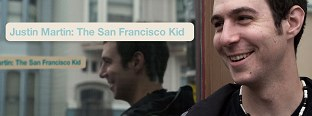 Justin Martin: The San Francisco Kid