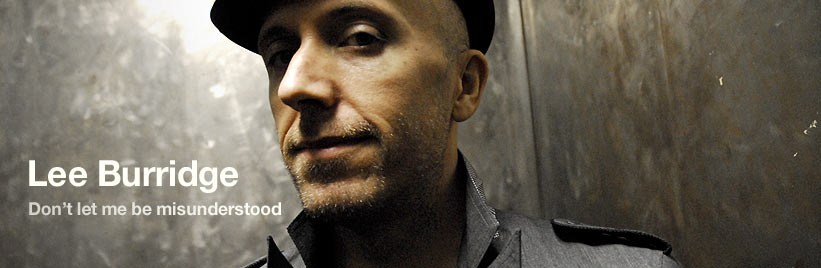 Lee Burridge: Don't let me be misunderstood