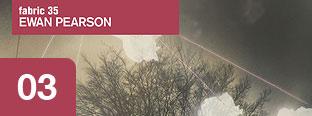 3 - Ewan Pearson - Fabric 35