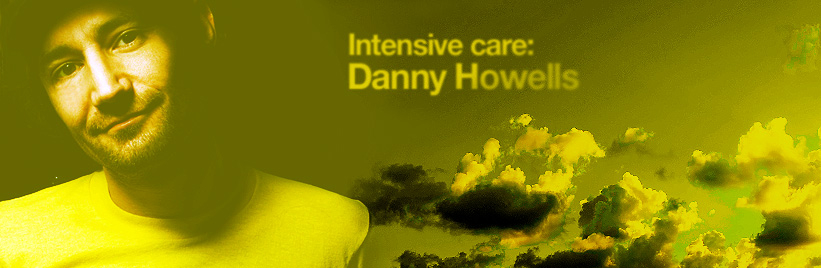 Intensive care: Danny Howells