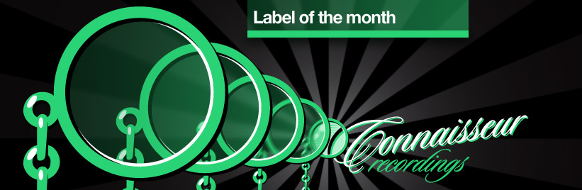 Label of the month: Connaisseur Recordings