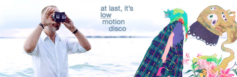 At last, it's Low Motion Disco