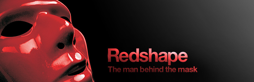 Redshape: The man behind the mask
