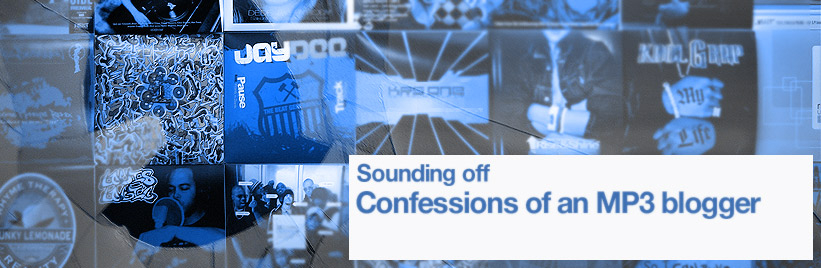 Sounding off: Confessions of an MP3 blogger