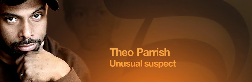 Theo Parrish: Unusual suspect