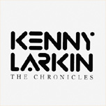 Kenny Larkin – The Chronicles