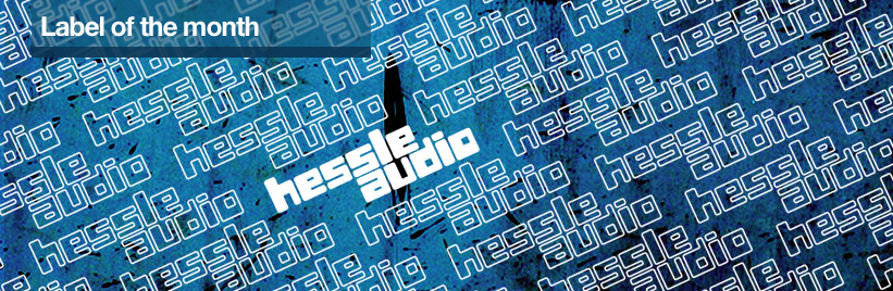 Label of the month: Hessle Audio