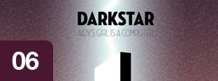 Darkstar - Aidy's Girl Is a Computer