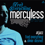 Fred Everything feat. Wayne Tennant - Mercyless (Atjazz Vocal Mix) [OM]