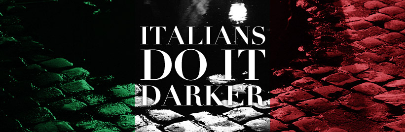 Italians do it darker