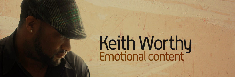 Keith Worthy: Emotional content