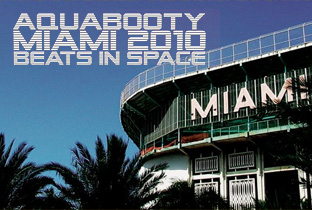 Aquabooty / Beats in Space Miami