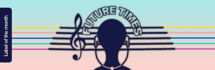 Label of the month: Future Times