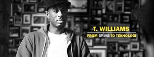 T. Williams: From grime to teknologi