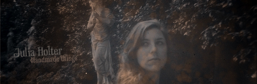 Julia Holter: Handmade things
