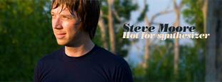 Steve Moore: Hot for synthesizer