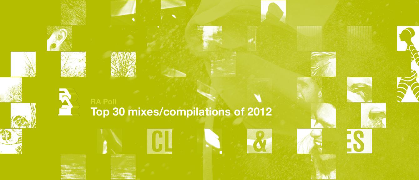 RA Poll: Top 30 mixes/compilations of 2012