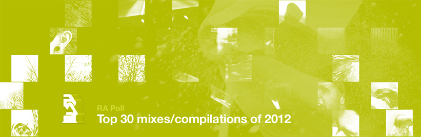 RA Poll: Top 30 mixes/compilations of 2012