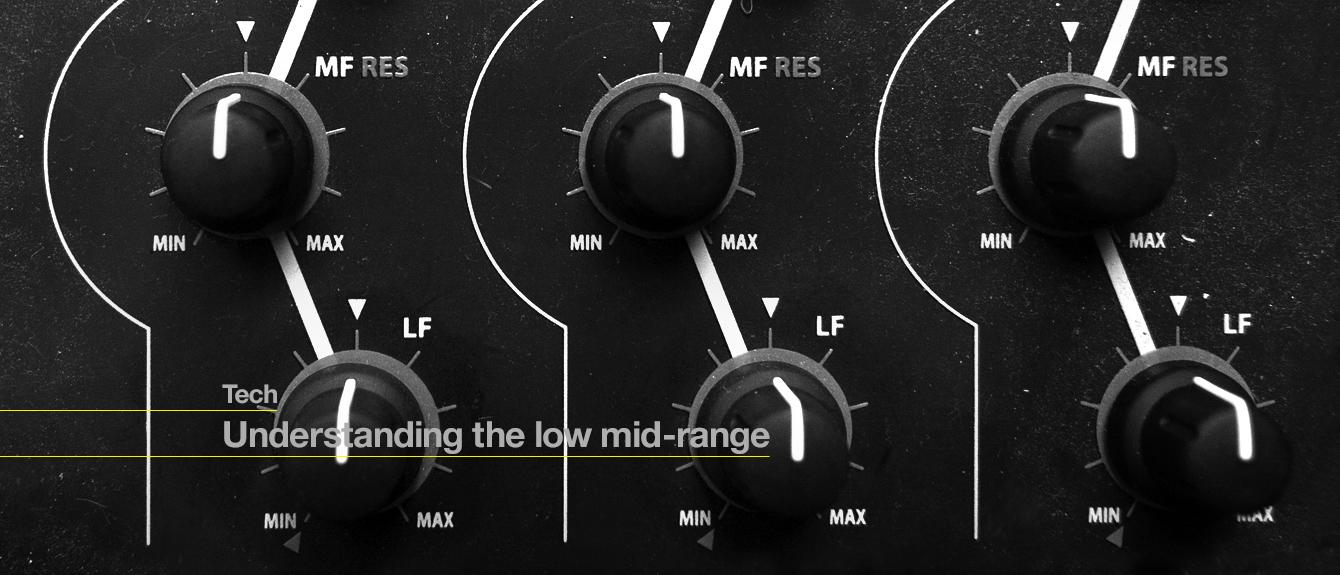Understanding the low mid-range