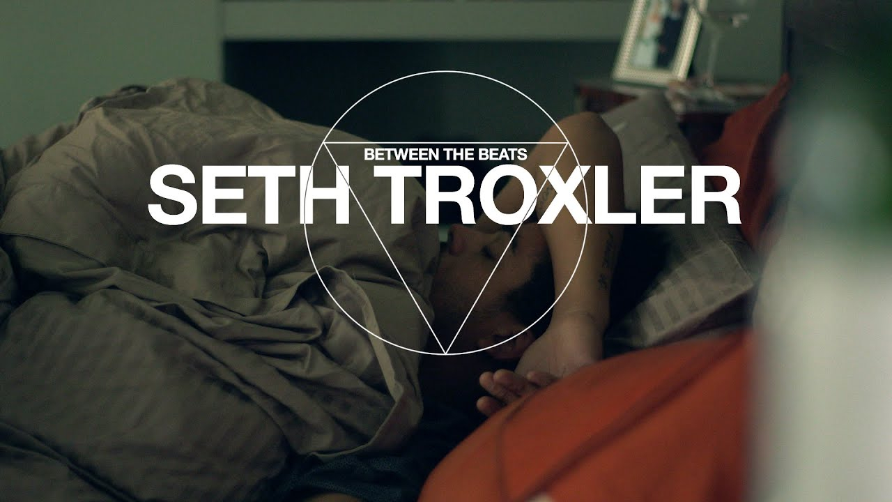 Between The Beats: Seth Troxler
