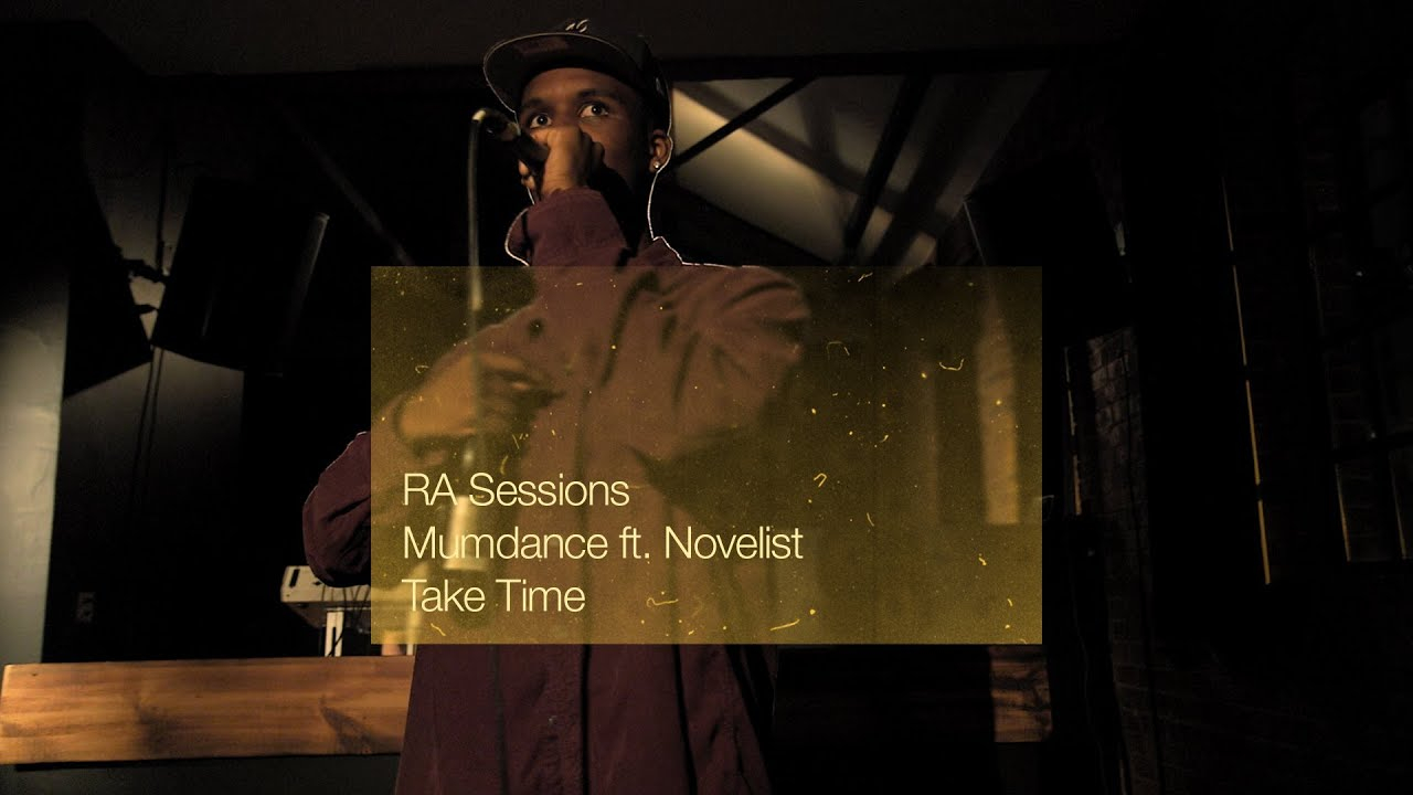 RA Sessions: Mumdance ft. Novelist - Take Time
