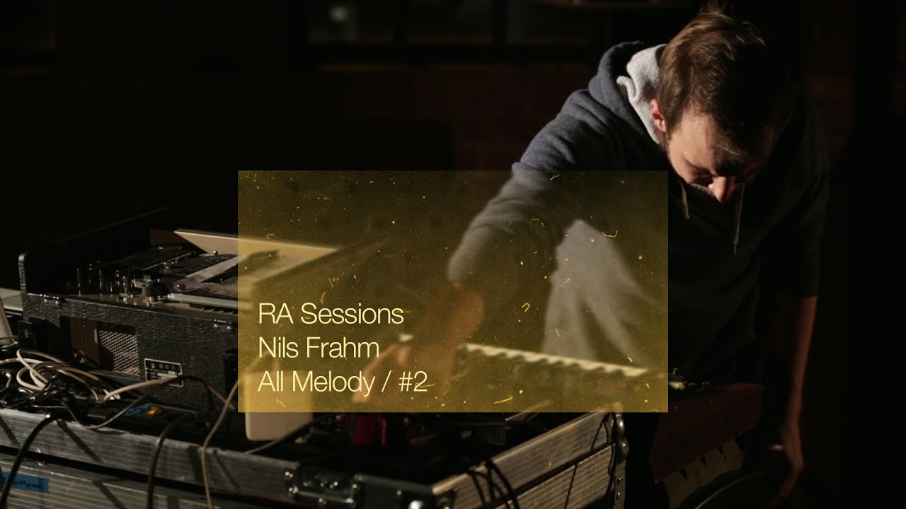 RA Sessions: Nils Frahm - All Melody / #2