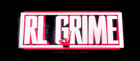 RL Grime: The best of both worlds