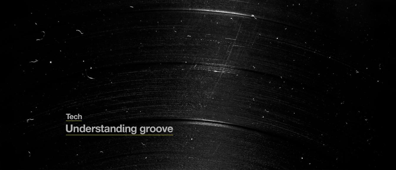 Understanding groove