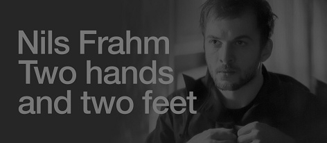 Nils Frahm: Two hands and two feet