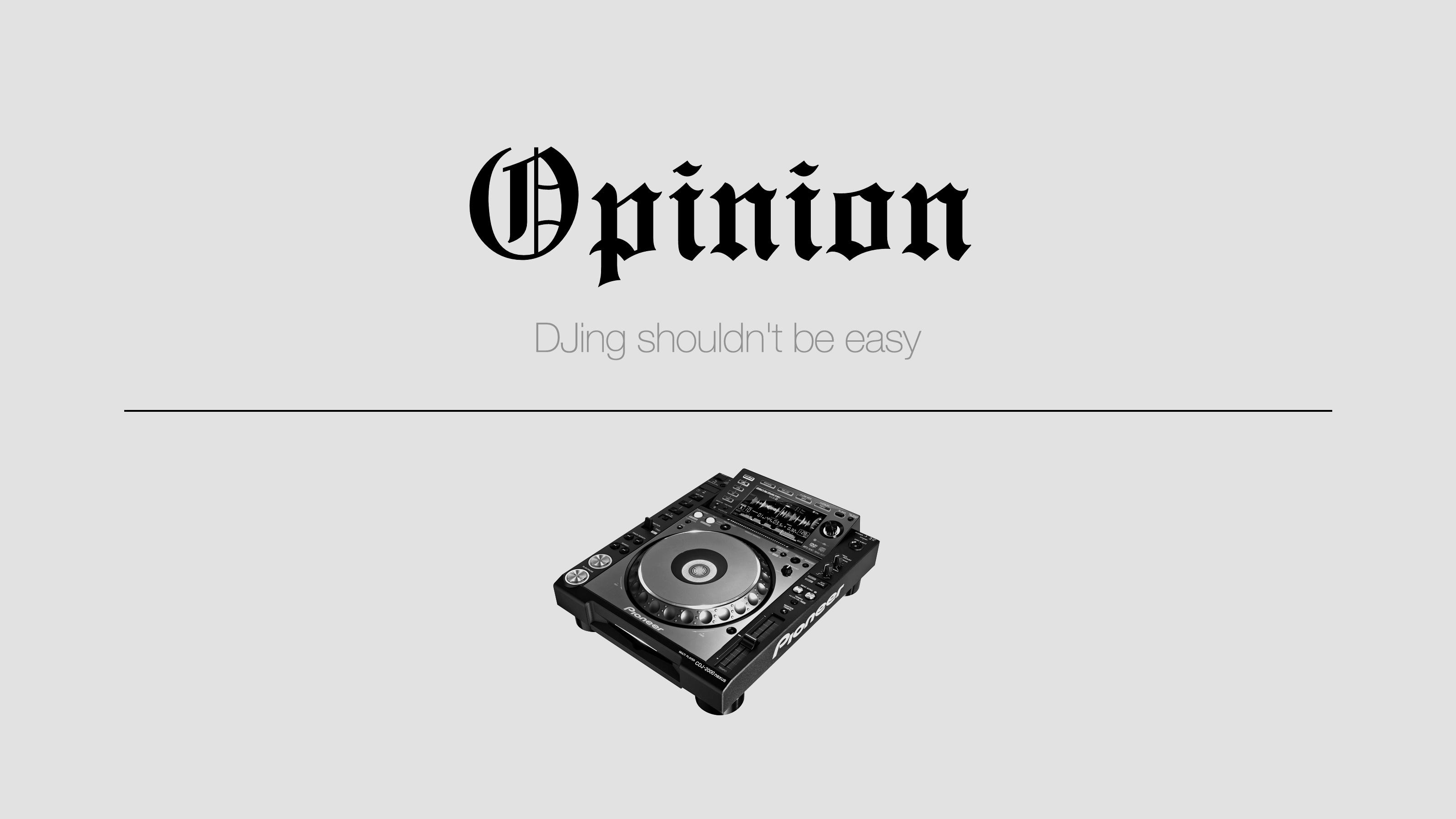 Opinion: DJブースの労力