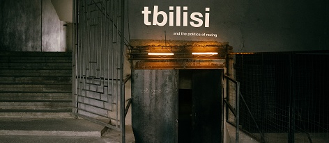 Tbilisi and the politics of raving