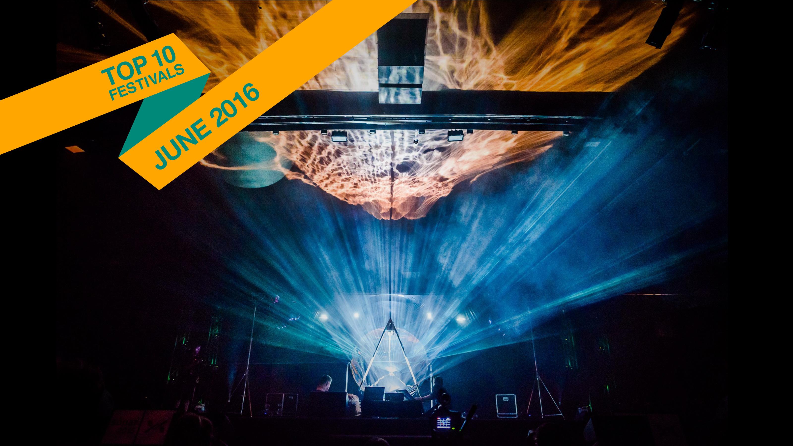 Top 10 June 2016 Festivals