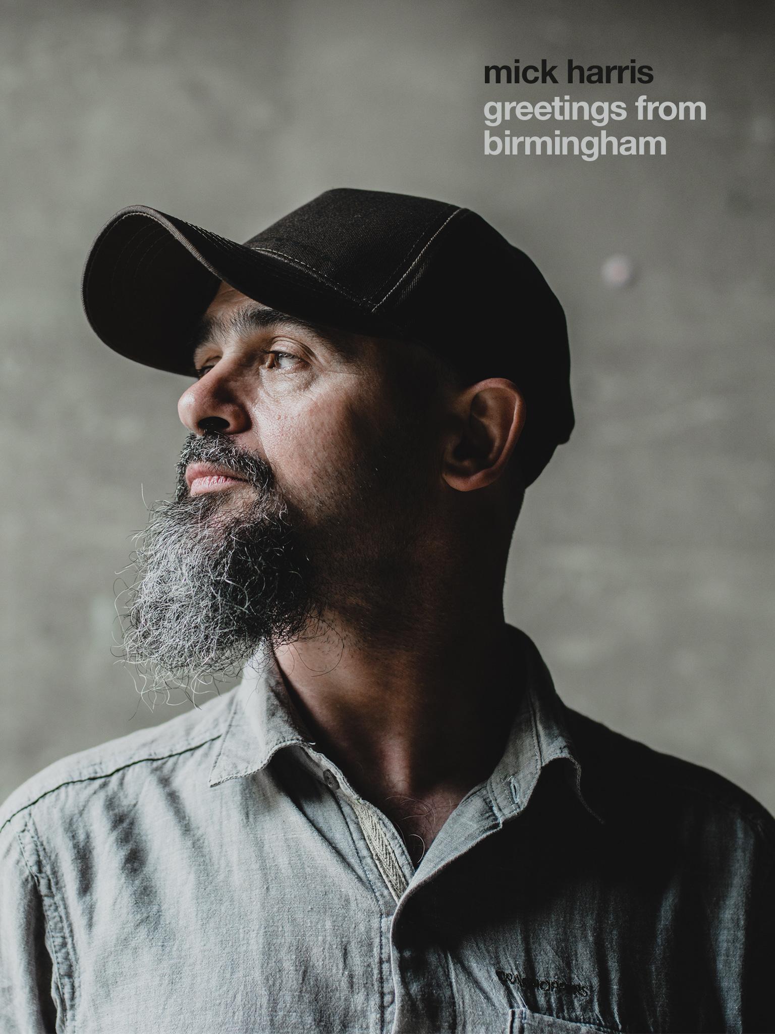 Mick Harris: Greetings from Birmingham