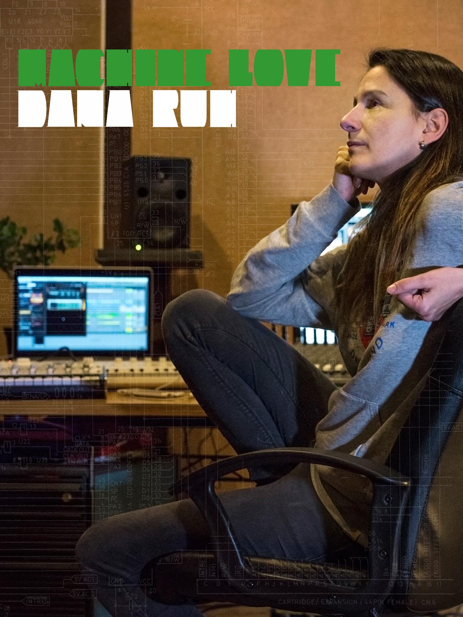 Machine Love: Dana Ruh