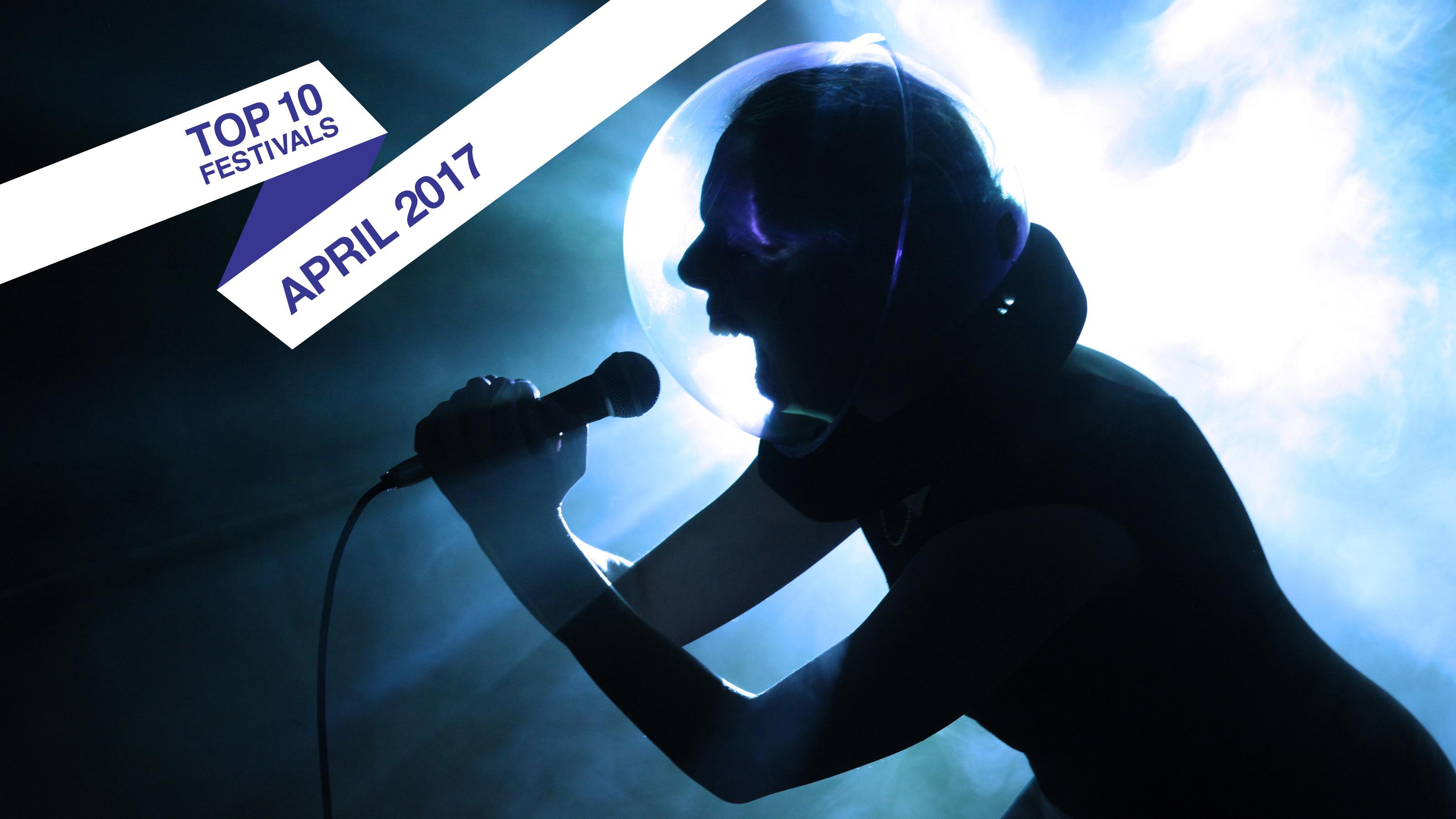 Top 10 April 2017 Festivals