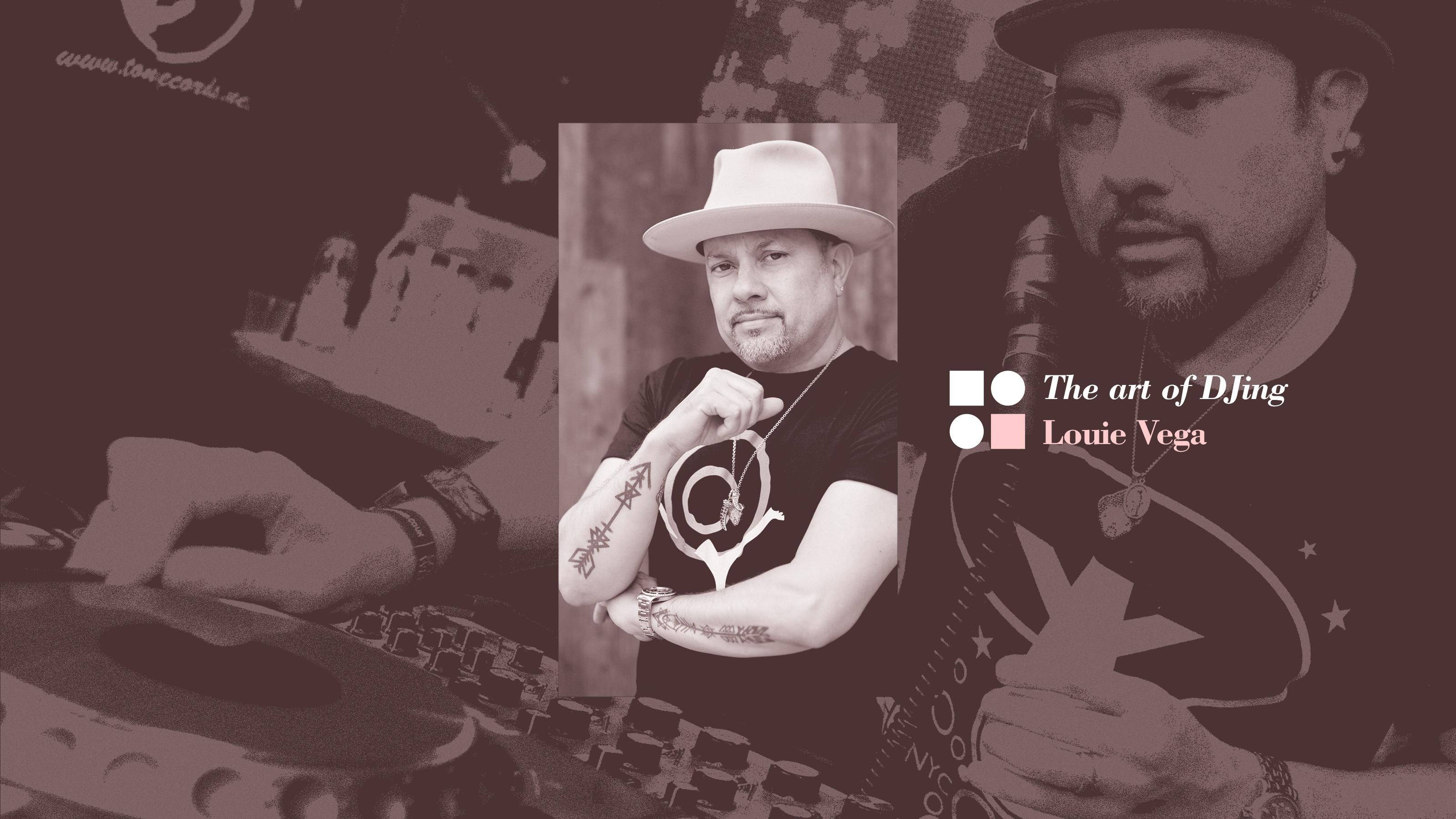 The art of DJing: Louie Vega