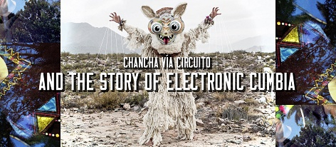 Chancha Vía Circuito and the story of electronic cumbia