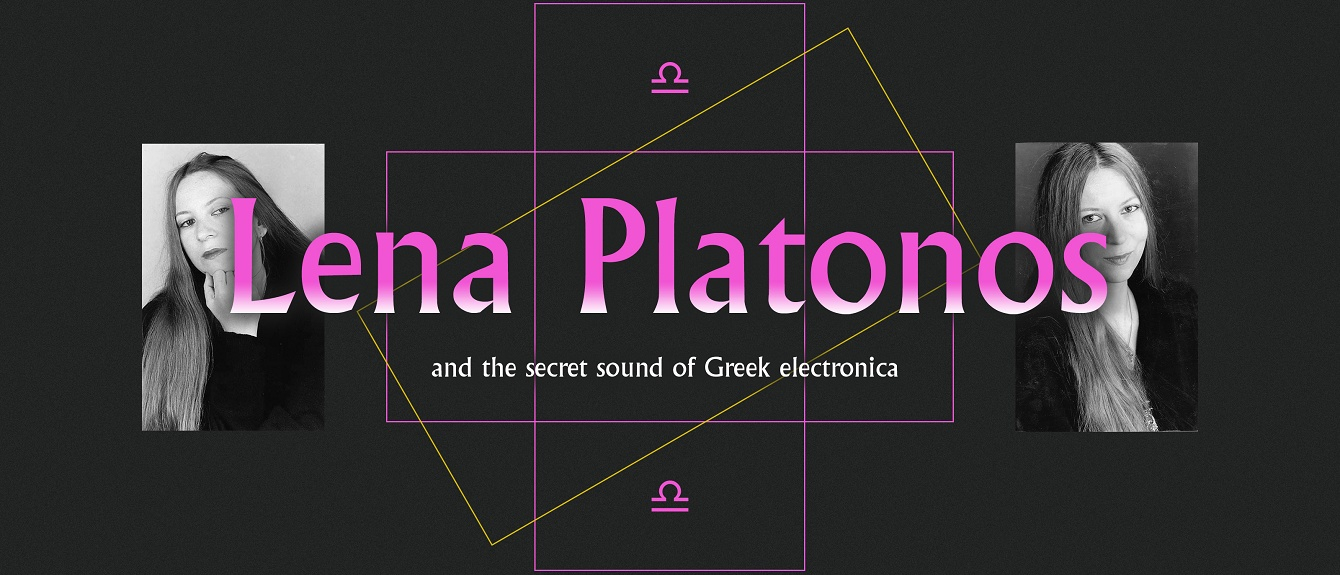 Ra Lena Platonos And The Secret Sound Of Greek Electronica
