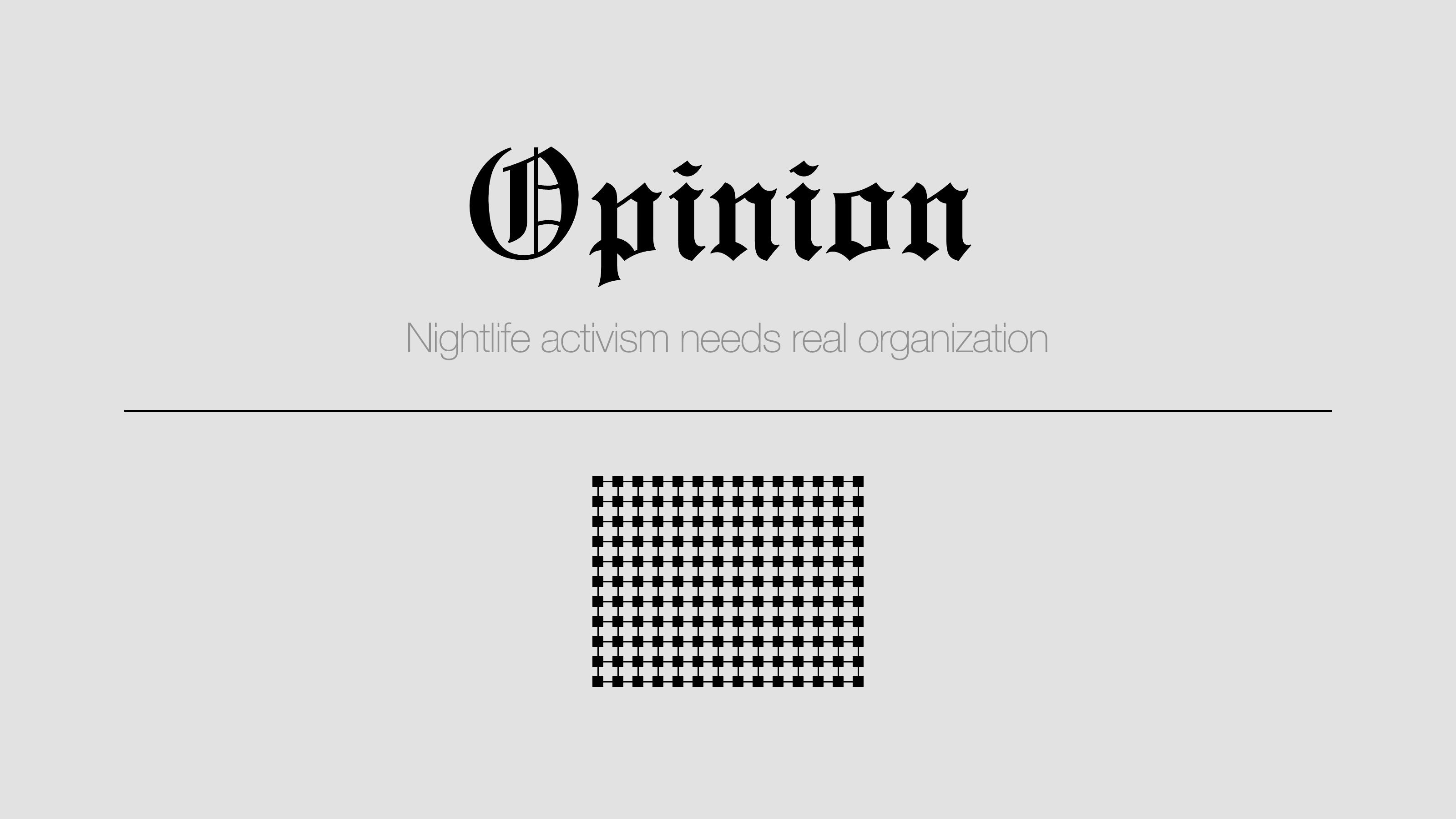 Opinion: Nightlife activism needs real organization