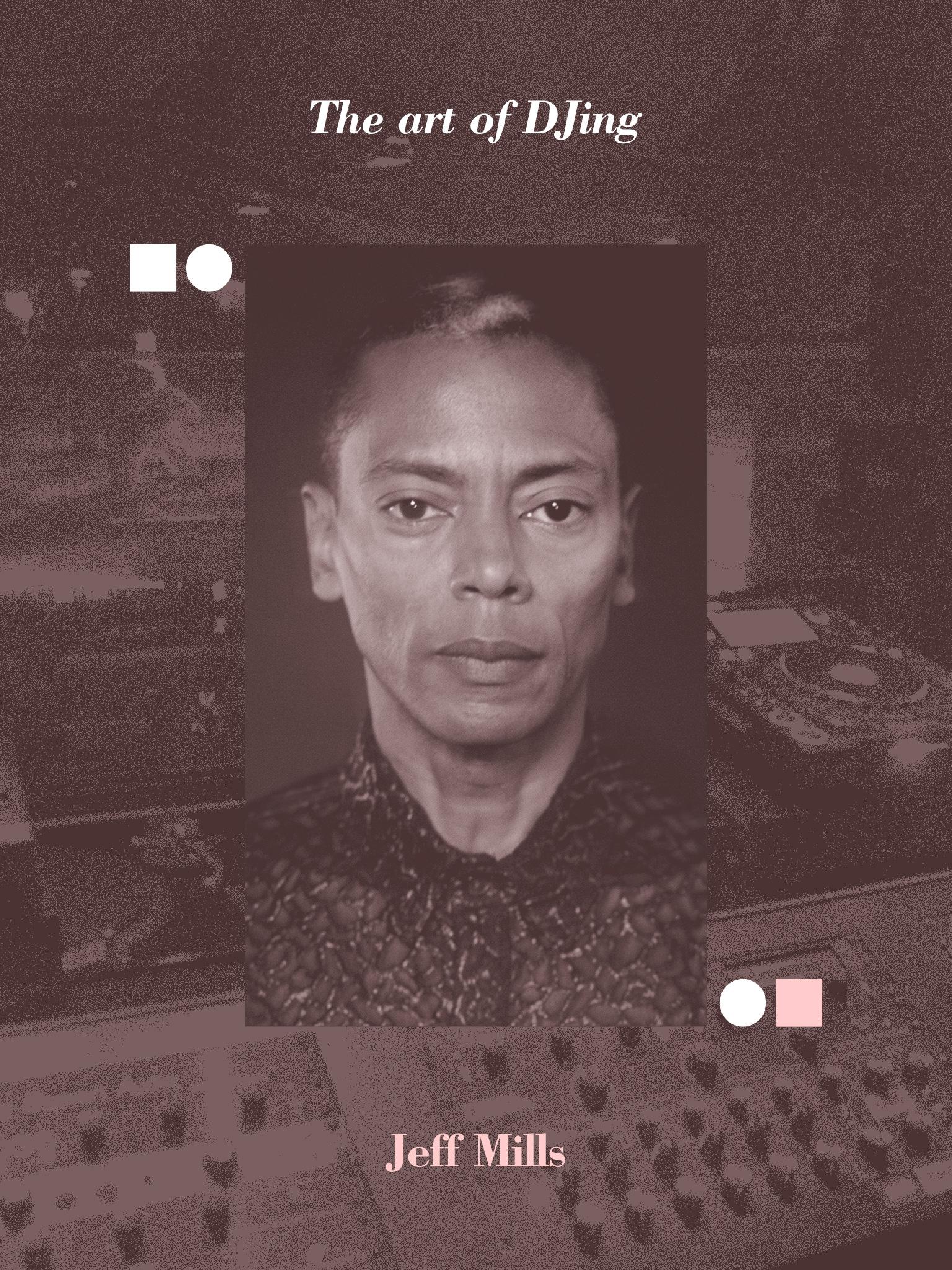 RA: The art of DJing: Jeff Mills