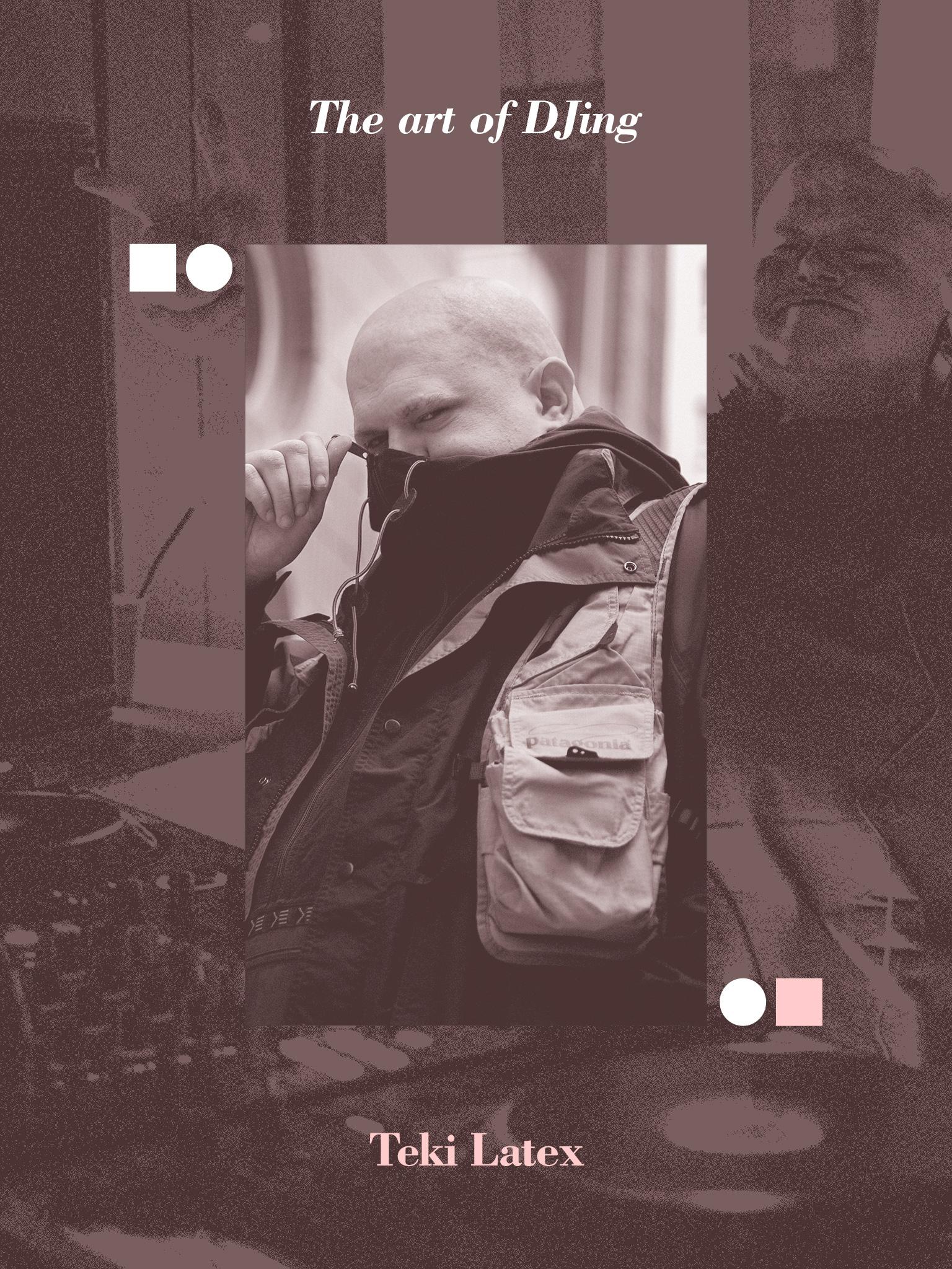 RA: The art of DJing: Teki Latex