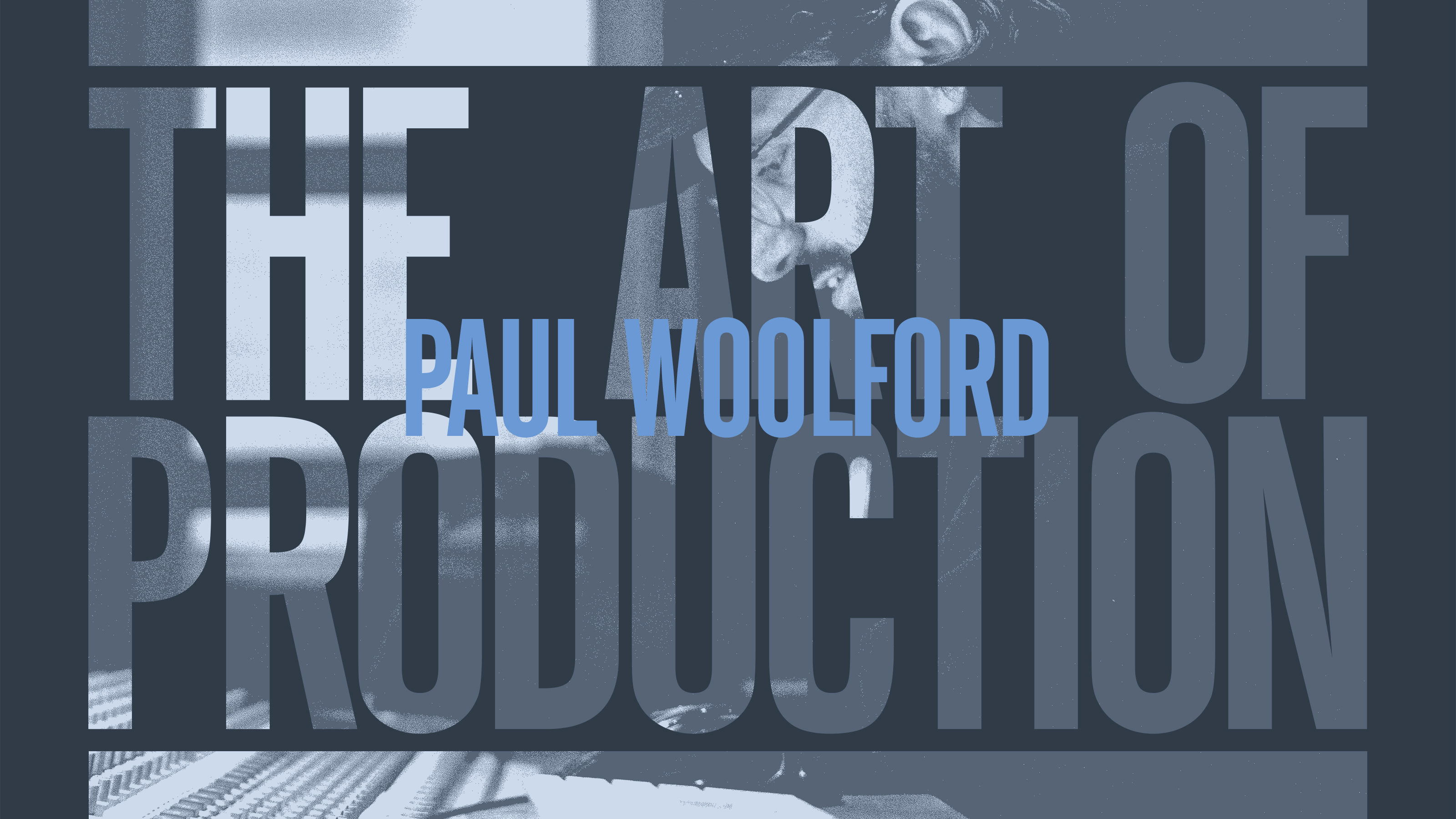 The Art Of Production: Paul Woolford
