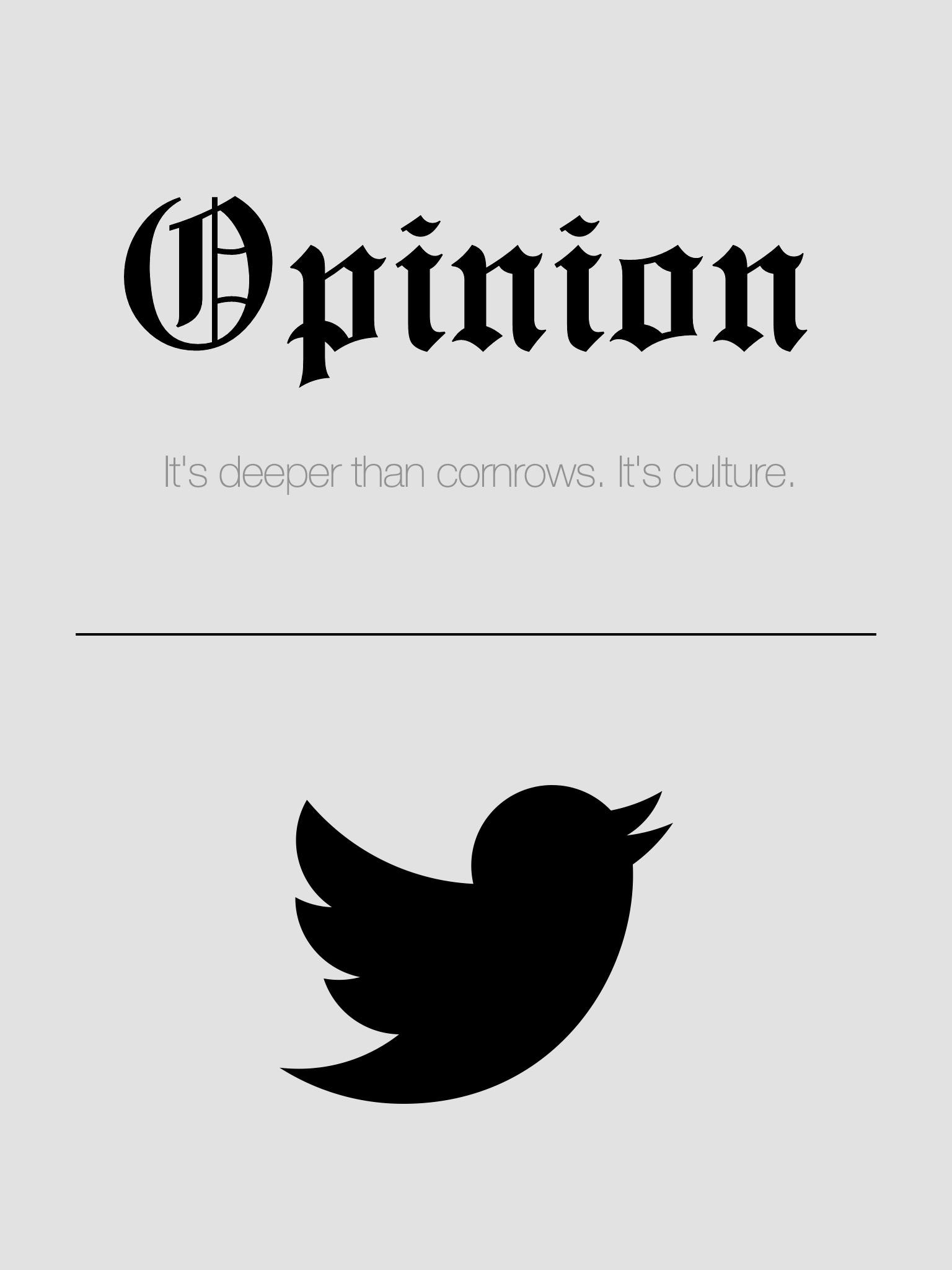 Opinion: It's Deeper Than Cornrows. It's Culture.