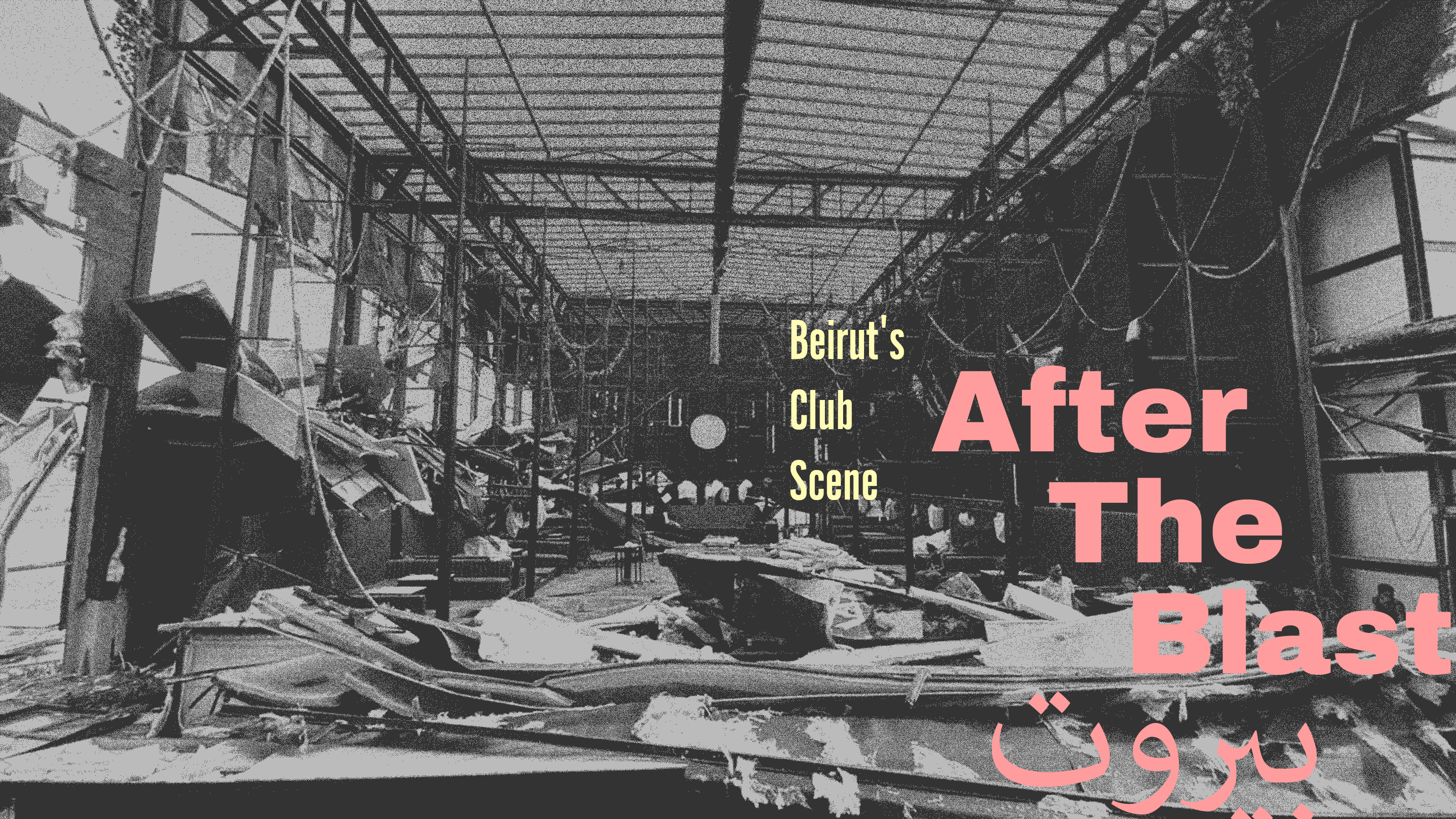 Beirut's Club Scene After The Blast