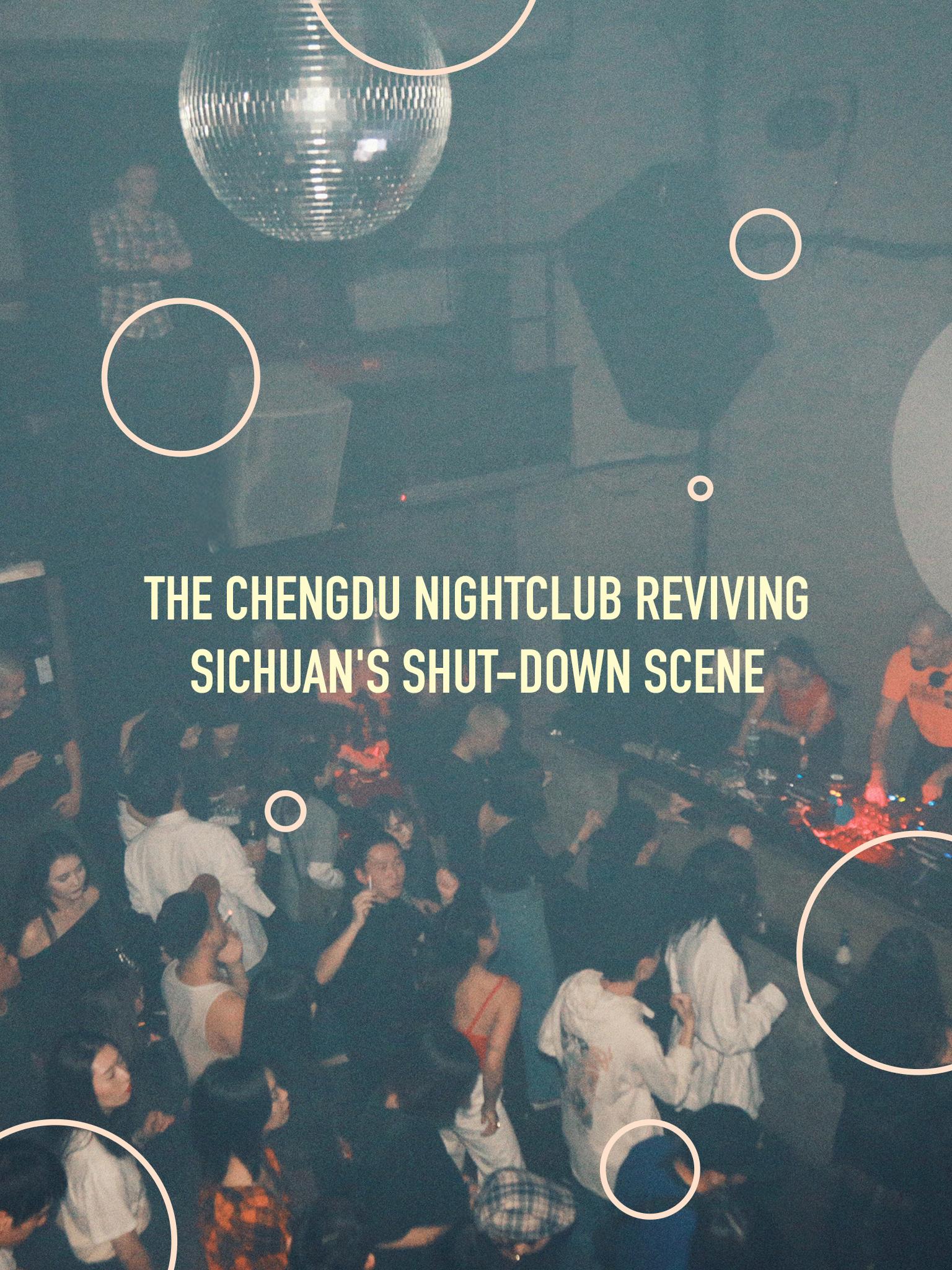 The Chengdu Nightclub Reviving Sichuan's Shut-Down Scene