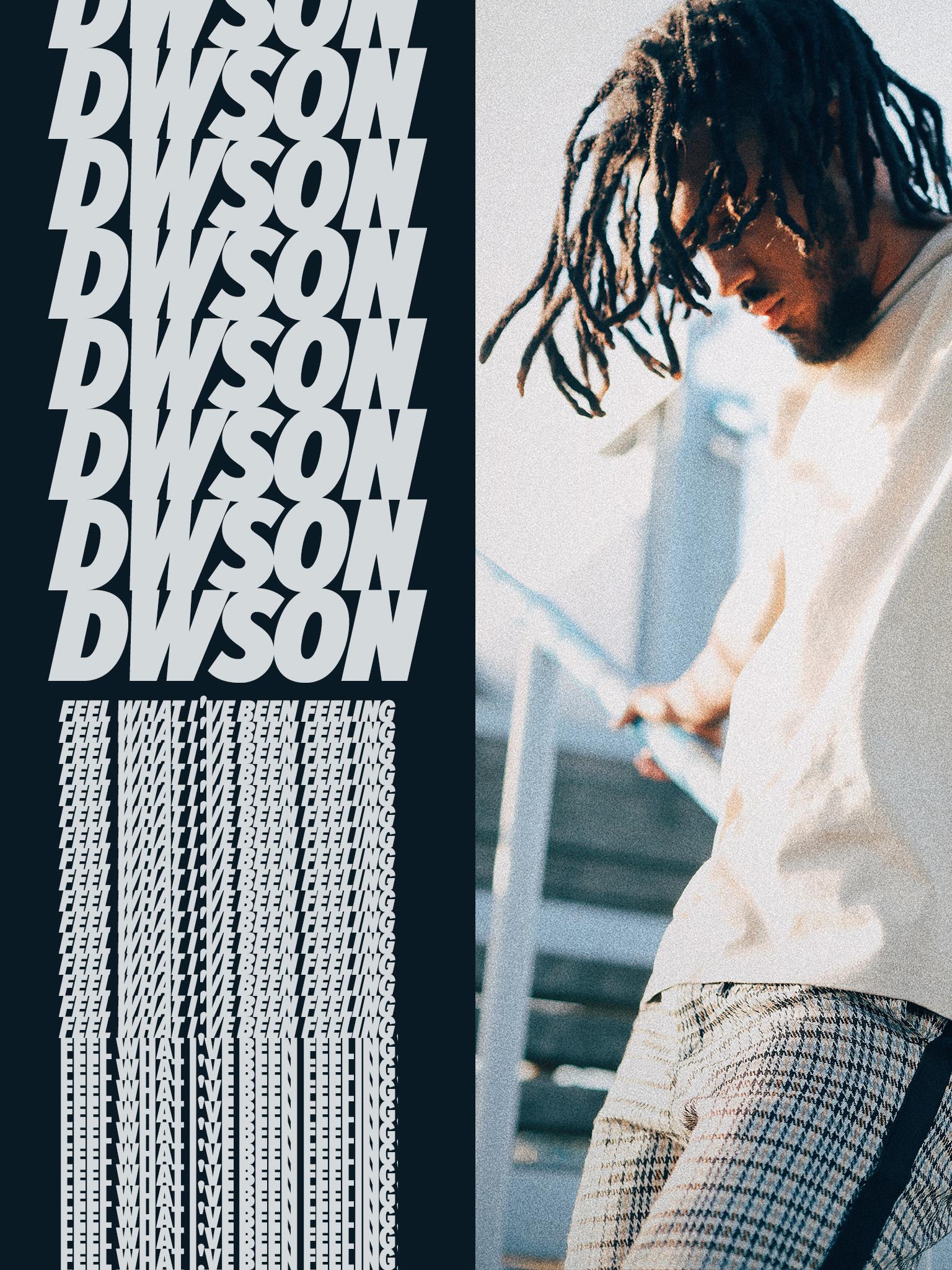Dwson: Feel What I've Been Feeling