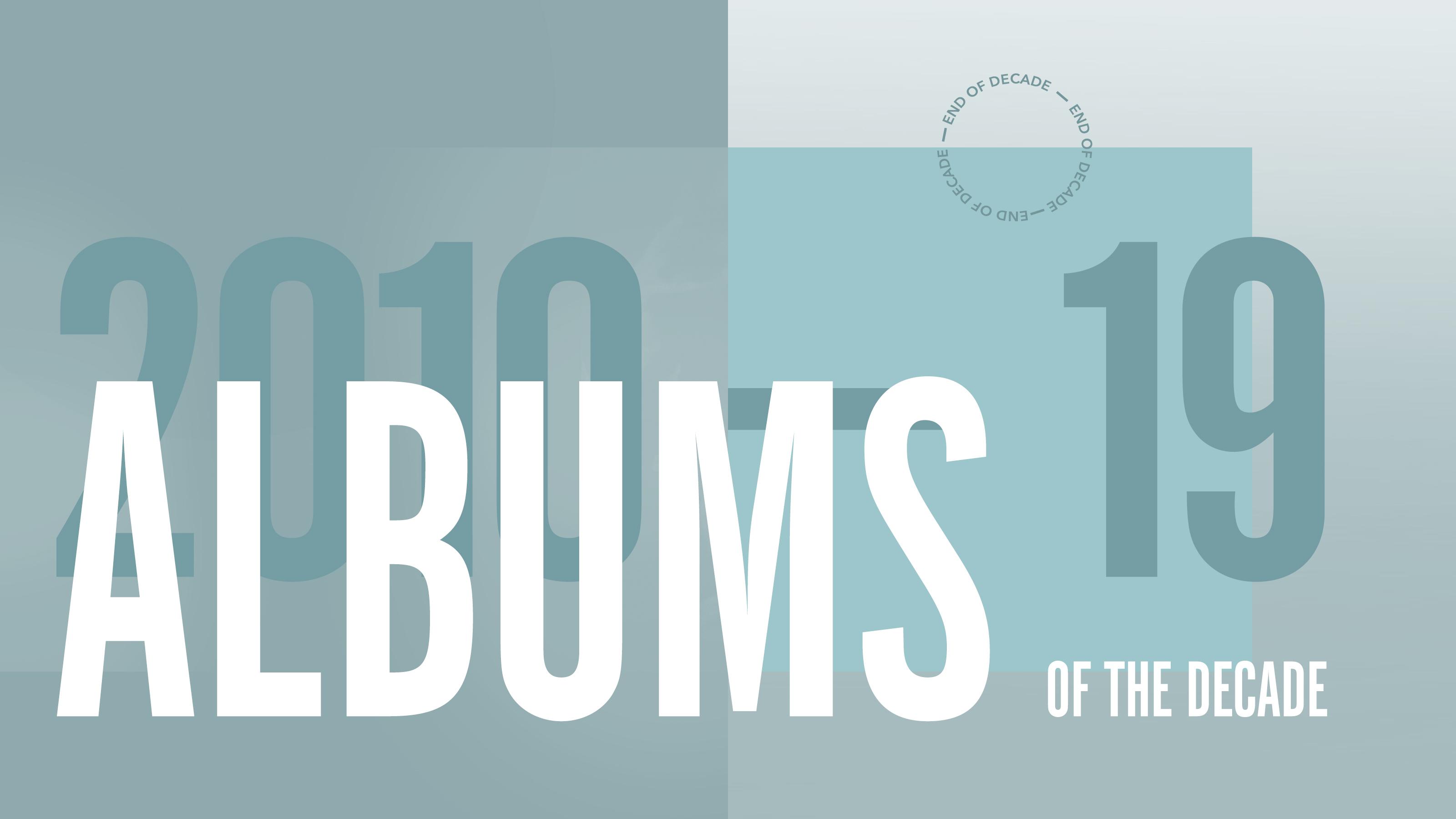 2010-19: 2010年代を決定づけたアルバム20作